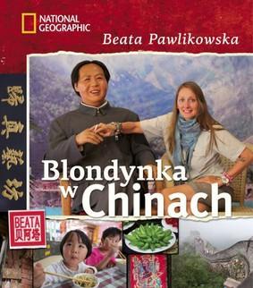 Beata Pawlikowska - Blondynka w Chinach