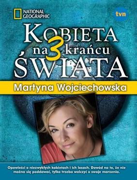 Martyna Wojciechowska - Kobieta na krańcu świata 3