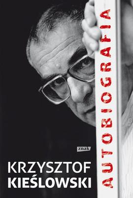 Krzysztof Kieślowski - Autobiografia
