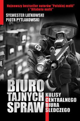 Sylwester Latkowski, Piotr Pytlakowski - Biuro tajnych spraw