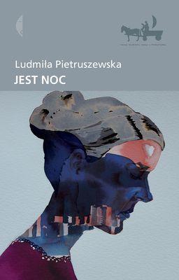 Ludmiła Pietruszewska - Jest noc / Ludmiła Pietruszewska - Время ночь
