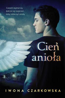 Iwona Czarkowska - Cień anioła