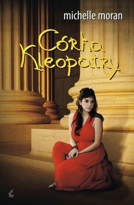 Michelle Moran - Córka Kleopatry / Michelle Moran - Cleopatra's Daughter