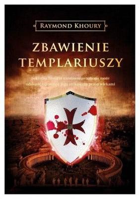 Raymond Khoury - Zbawienie templariuszy / Raymond Khoury - The Templar Salvation