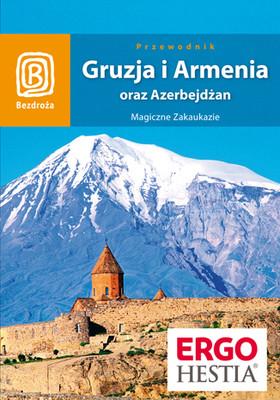 Praca zbiorowa - Gruzja, Armenia oraz Azerbejdżan. Magiczne Zakaukazie. Wydanie 4