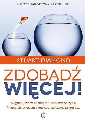 Stuart Diamond - Zdobądź więcej!