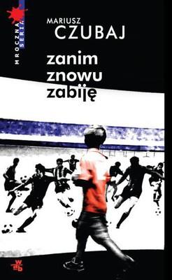 Mariusz Czubaj - Zanim znowu zabiję