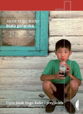 Jacek Hugo-Bader - Biała Gorączka