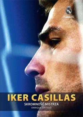Enrique Ortego - Iker Casillas. Skromność mistrza / Enrique Ortego - Iker Casillas. La humildad del campeón