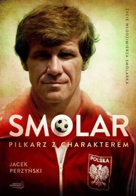 Jacek Perzyński - Smolar. Piłkarz z charakterem