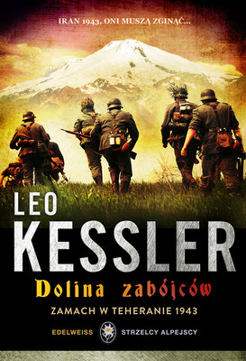 Leo Kessler - Dolina zabójców: Zamach w Teheranie 1943 / Leo Kessler - Valley of the Assassins