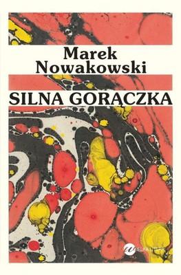 Marek Nowakowski - Silna gorączka