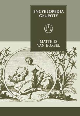 Matthijs Van Boxsel - Encyklopedia głupoty / Matthijs Van Boxsel - De Encyclopedie van de Domheid