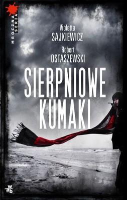 Violetta Sajkiewicz, Robert Ostaszewski - Sierpniowe kumaki