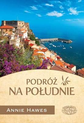 Annie Hawes - Podróż na południe / Annie Hawes - Journey To The South. A Calabrian Homecoming