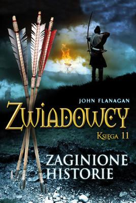 John Flanagan - Zwiadowcy 11. Zaginione historie