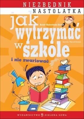 Aniela Cholewińska-Szkolik - Jak wytrzymać w szkole i nie zwariować