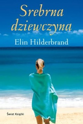 Elin Hilderbrand - Srebrna dziewczyna / Elin Hilderbrand - Silver Girl