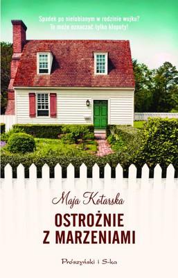 Maja Kotarska - Ostrożnie z marzeniami