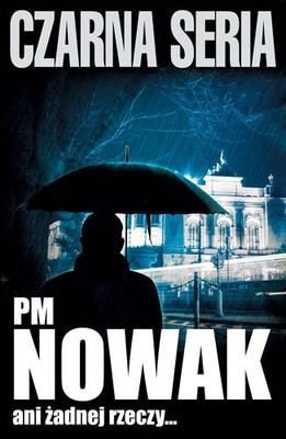 PM Nowak - Ani żadnej rzeczy...