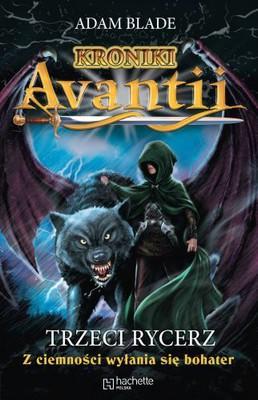 Adam Blade - Trzeci rycerz. Kroniki Avantii