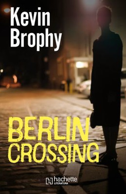 Kevin Brophy - Berlin Crossing