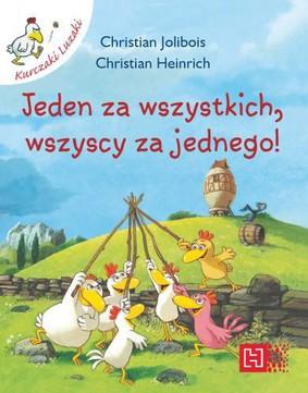 Christian Heinrich, Christian Jolibois - Jeden za wszystkich, wszyscy za jednego. Kurczaki luzaki