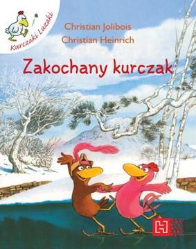 Christian Heinrich, Christian Jolibois - Zakochany kurczak. Kurczaki luzaki