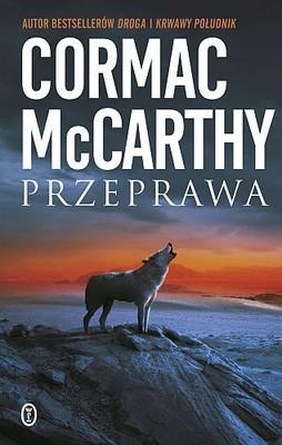 Cormac McCarthy - Przeprawa / Cormac McCarthy - The Crossing