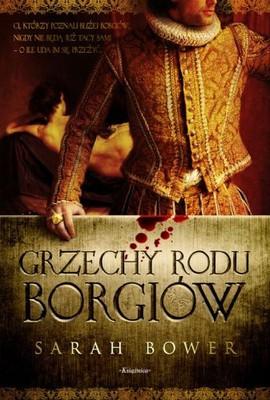 Sarah Bower - Grzechy rodu Borgiów / Sarah Bower - Sins of the House of Borgia