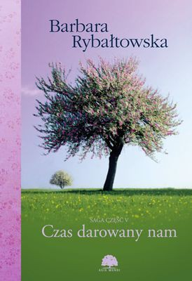 Barbara Rybałtowska - Czas darowany nam