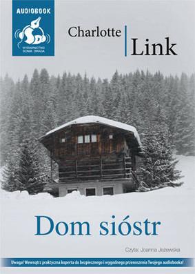 Charlotte Link - Dom sióstr / Charlotte Link - Das Haus Der Schwestern
