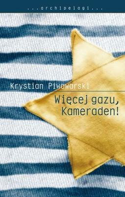 Krystian Piwowarski - Więcej gazu, Kameraden
