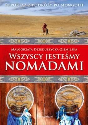 Małgorzata Dzieduszycka-Ziemilska - Wszyscy jesteśmy Nomadami