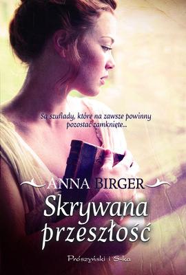 Anna Birger - Skrywana przeszłość