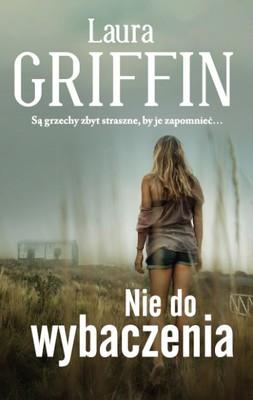 Laura Griffin - Nie do wybaczenia / Laura Griffin - Unforgiven