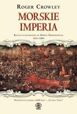 Roger Crowley - Morskie imperia / Roger Crowley - Empires of The Sea