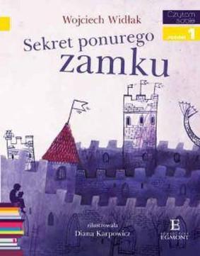 Wojciech Widłak - Sekret ponurego zamku. Czytam sobie 1