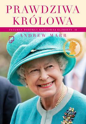 Andrew Marr - Prawdziwa królowa