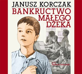 Janusz Korczak - Bankructwo małego Dżeka