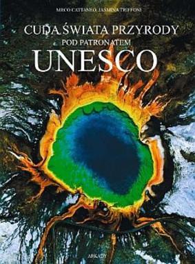 Marco Cattaneo, Jasmina Trifoni - Cuda świata przyrody pod patronatem Unesco