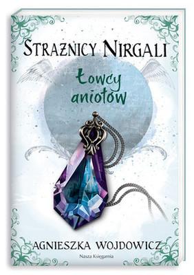 Agnieszka Wojdowicz - Strażnicy Nirgali 2. Łowcy aniołów