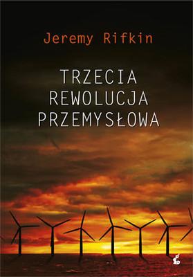 Jeremy Rifkin - Trzecia rewolucja przemysłowa / Jeremy Rifkin - The Third Industrial Revolution