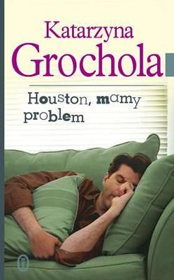 Katarzyna Grochola - Houston, mamy problem