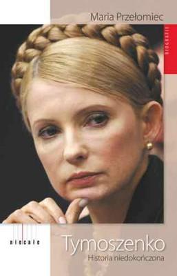 Maria Przełomiec - Tymoszenko. Historia niedokończona