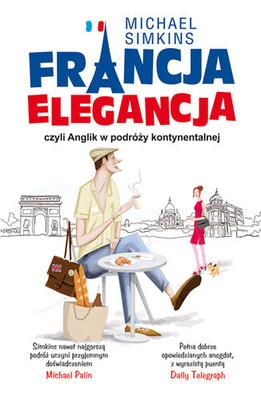 Michael Simkins - Francja elegancja czyli Anglik w podróży kontynentalnej
