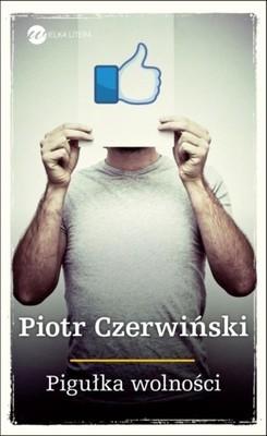 Piotr Czerwiński - Pigułka wolności