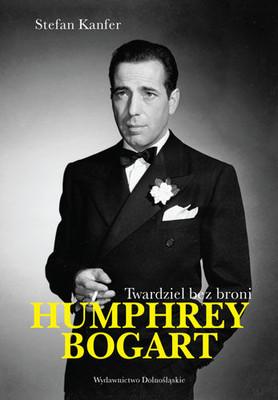 Stefan Kanfer - Humphrey Bogart