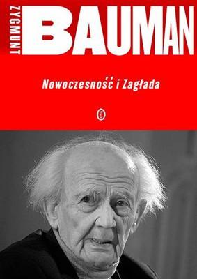 Zygmunt Bauman - Nowoczesność i zagłada