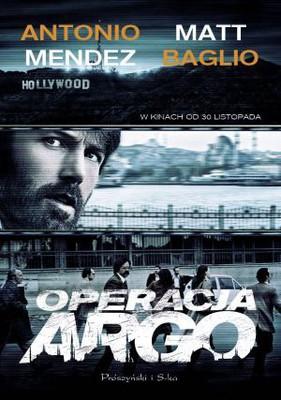 Antonio Mendez, Matt Baglio - Operacja Argo / Antonio Mendez, Matt Baglio - ARGO...